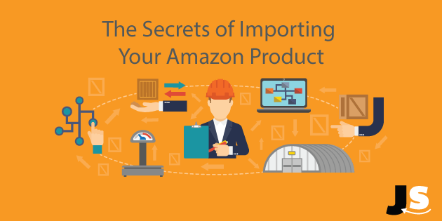 The Secrets To Importing Your Amazon Product