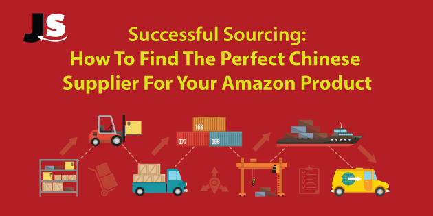 How To Find The Perfect Chinese Supplier For Your Amazon Product