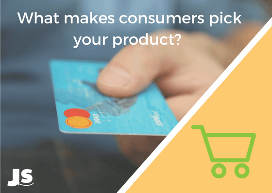 what makes consumers buy your product?