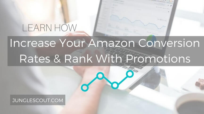Increase Your Amazon Conversion Rates & Rank With Promotions