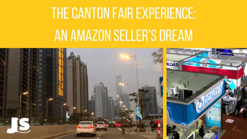 The Canton Fair Experience - An Amazon Seller's Dream