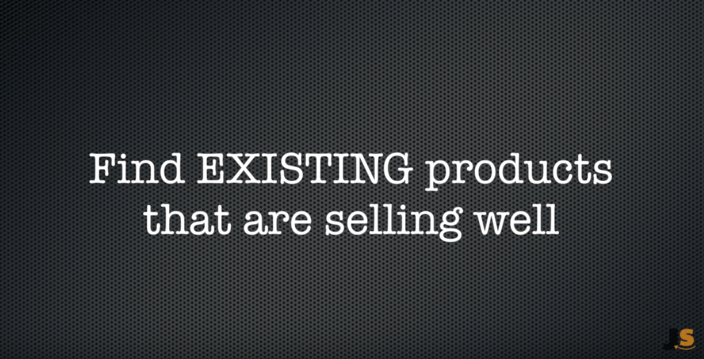 Find existing products that are selling well