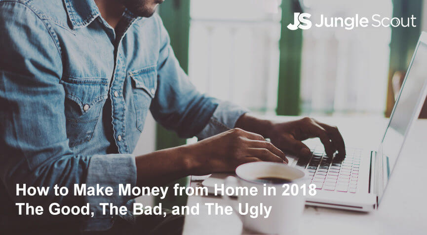 How to Make Money From Home in 2018