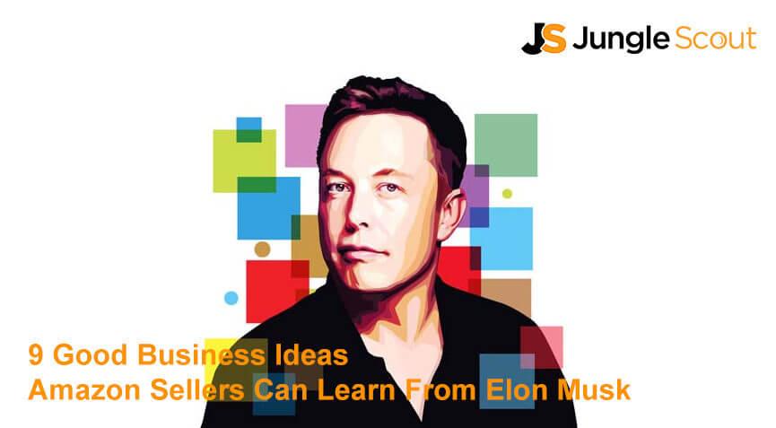 good business ideas elon musk