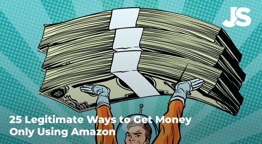 25 Legitimates Ways to Get Money Using Only Amazon