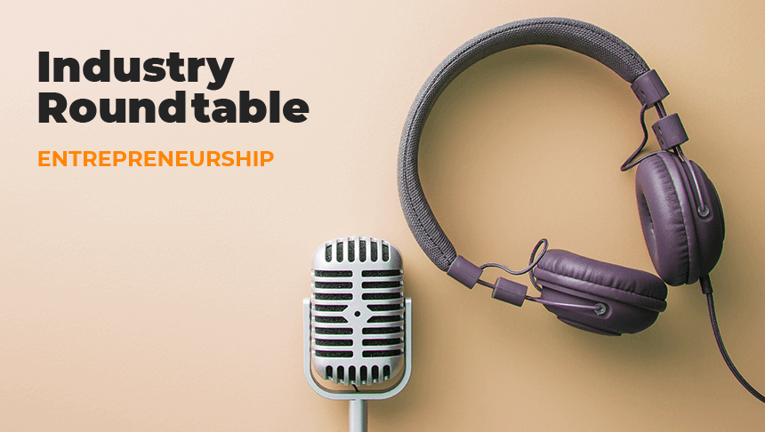 industry roundtable - entrepreneurship