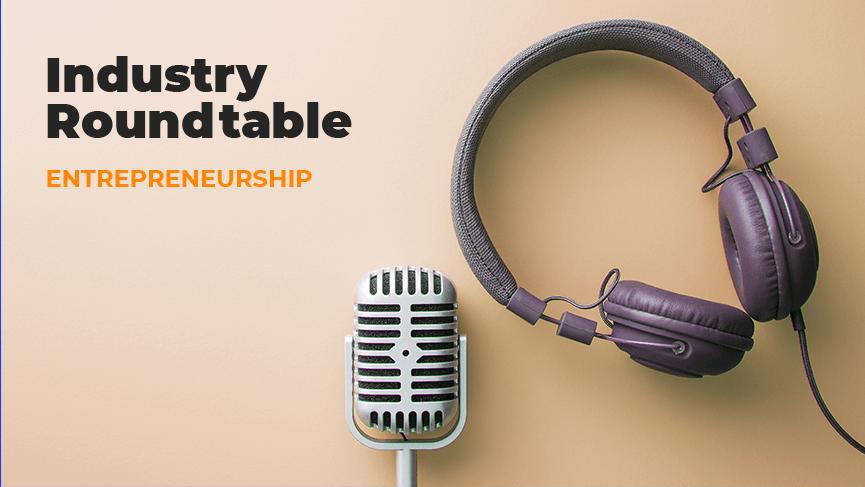 industry roundtable - entrepreneurship