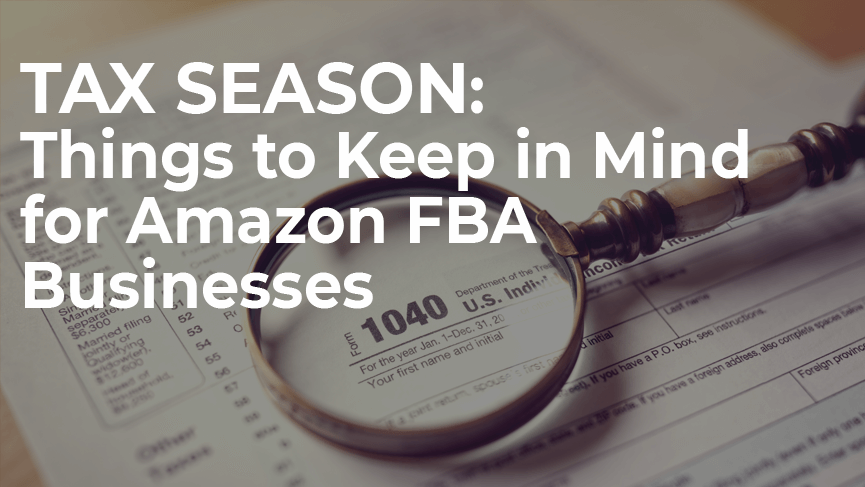 Tax Time for Amazon FBA: Everything You Wanted to Know (But